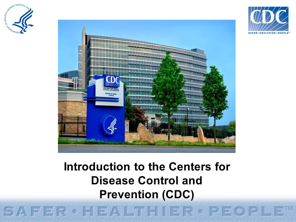 Introduction to the Centers for Disease Control and Prevention (CDC)