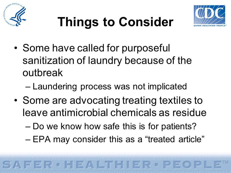 Things to Consider Some have called for purposeful sanitization of laundry because of the outbreak.