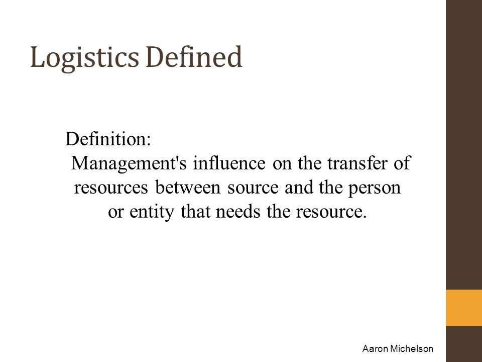 Logistics Defined Definition: