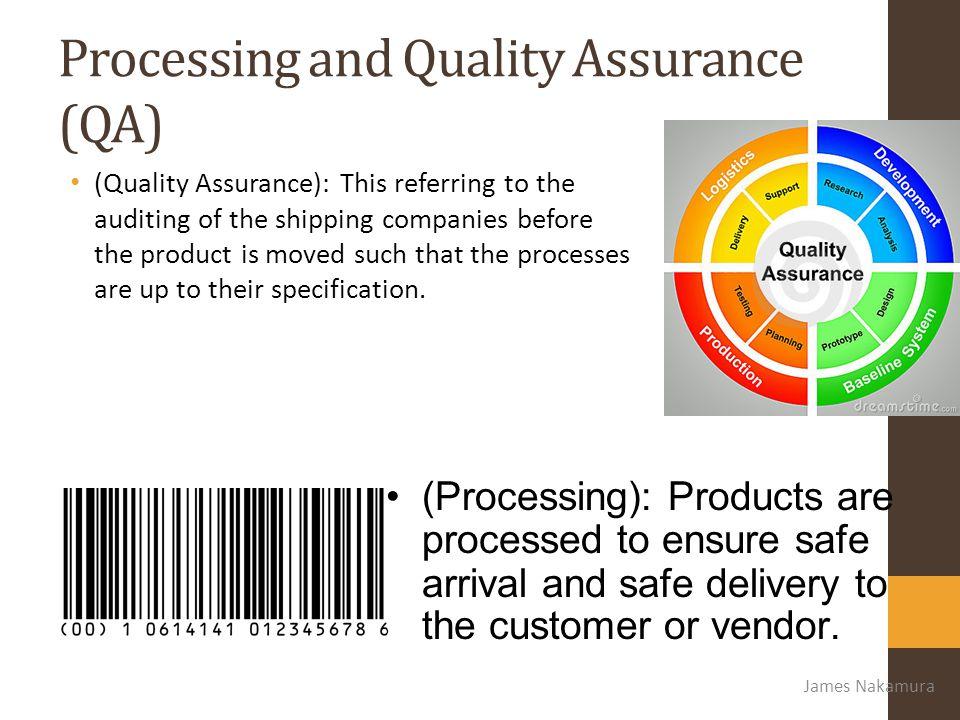Processing and Quality Assurance (QA)