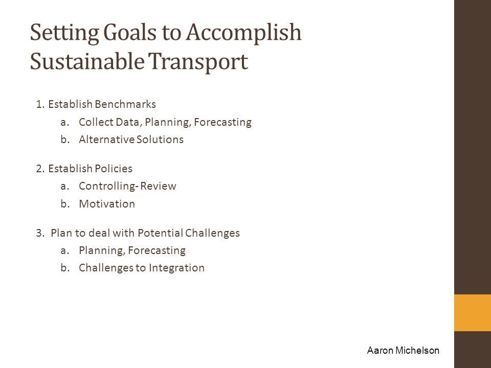 Setting Goals to Accomplish Sustainable Transport