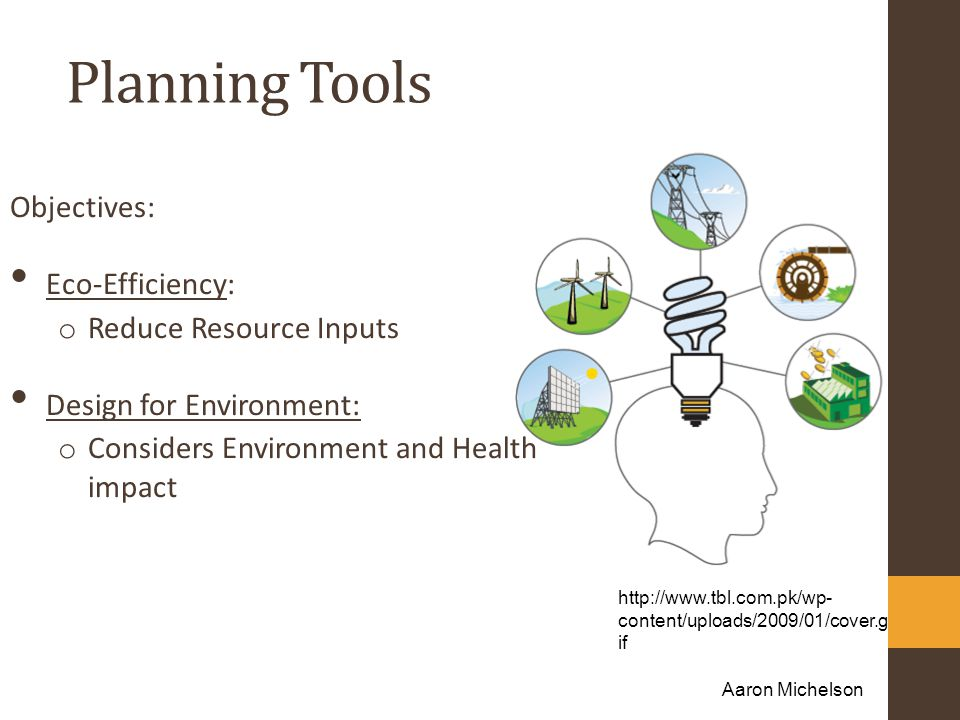 Planning Tools Objectives: Eco-Efficiency: Reduce Resource Inputs
