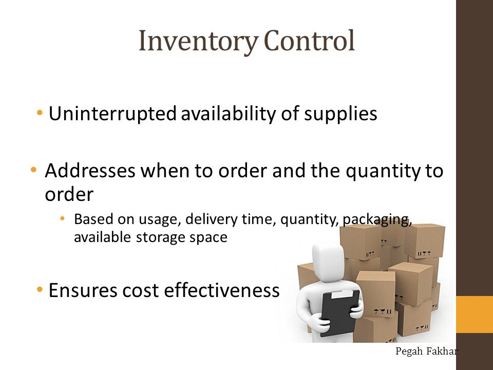 Inventory Control Uninterrupted availability of supplies