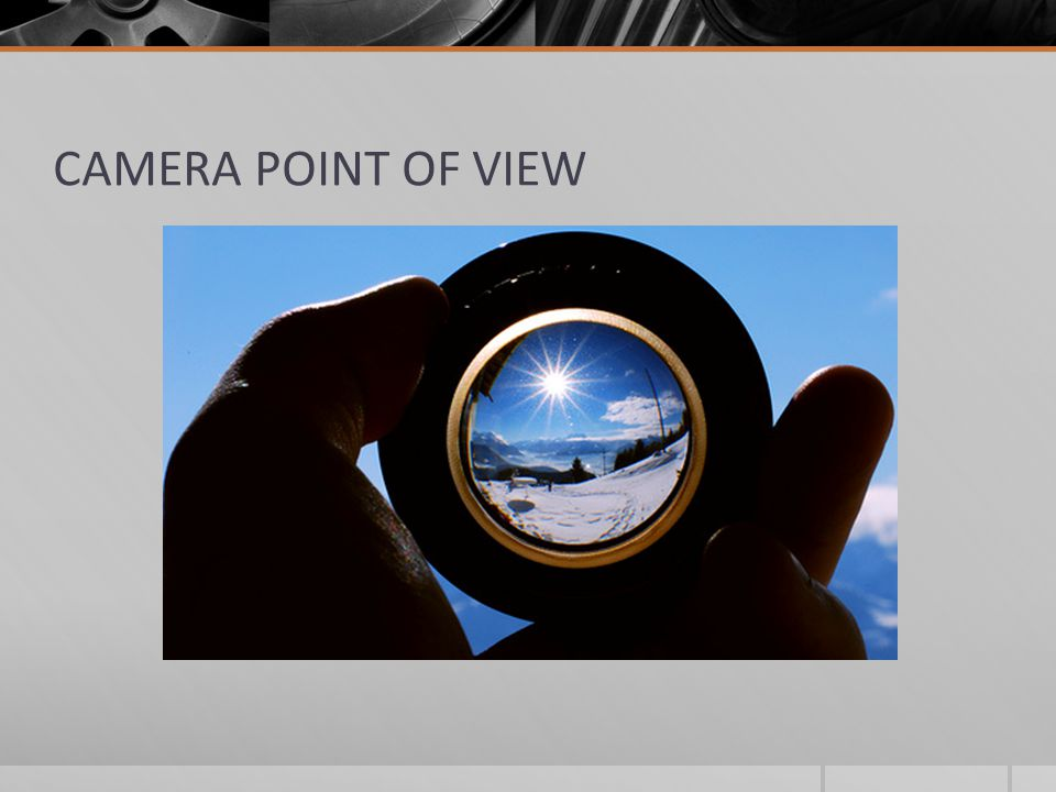 CAMERA POINT OF VIEW
