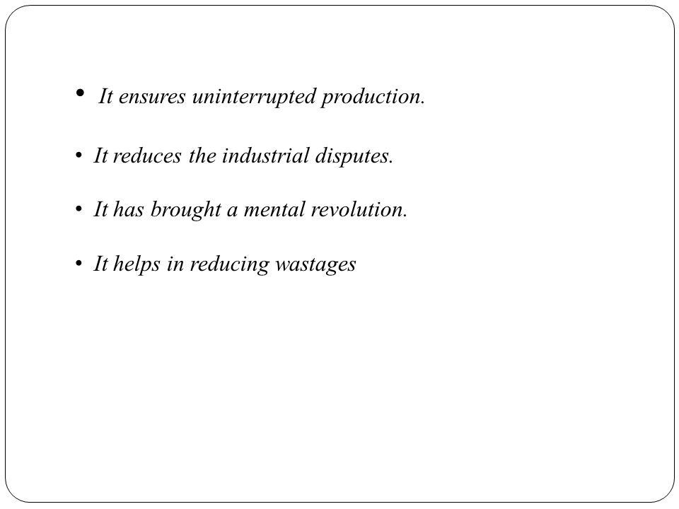 It ensures uninterrupted production.