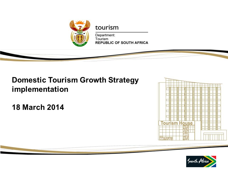 Domestic Tourism Growth Strategy implementation 18 March 2014