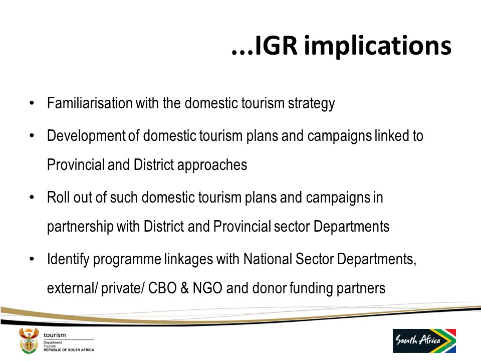 ...IGR implications Familiarisation with the domestic tourism strategy