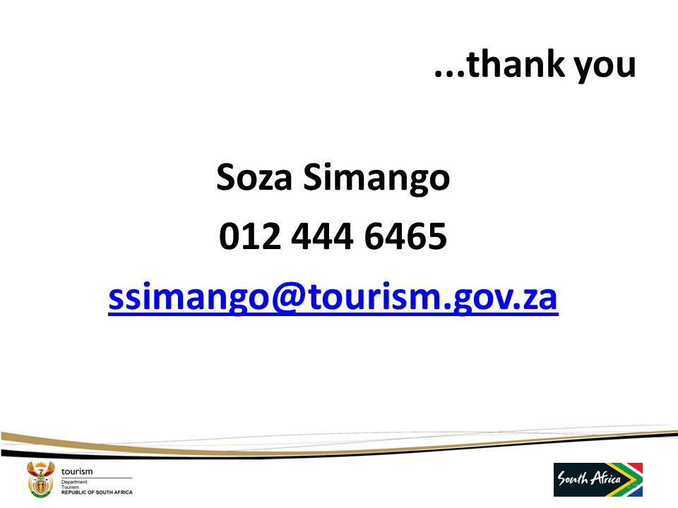 Soza Simango 012 444 6465 ssimango@tourism.gov.za