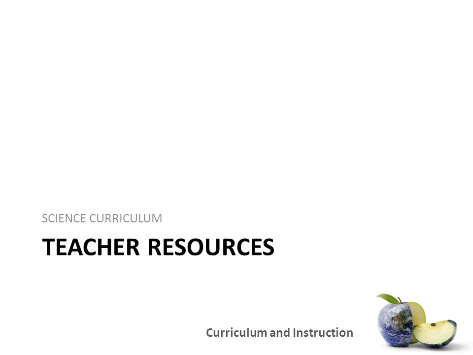 SCIENCE CURRICULUM Teacher resources
