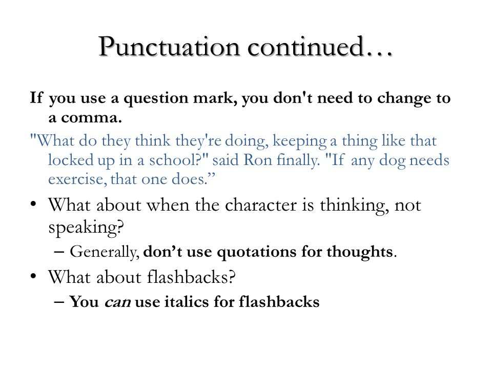 Punctuation continued…