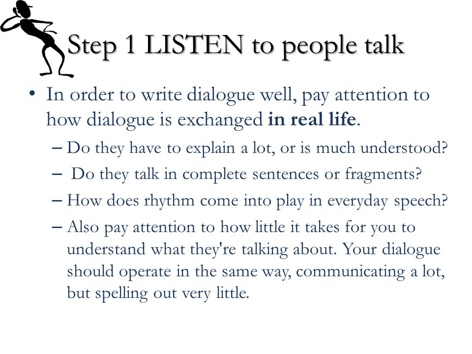 Step 1 LISTEN to people talk