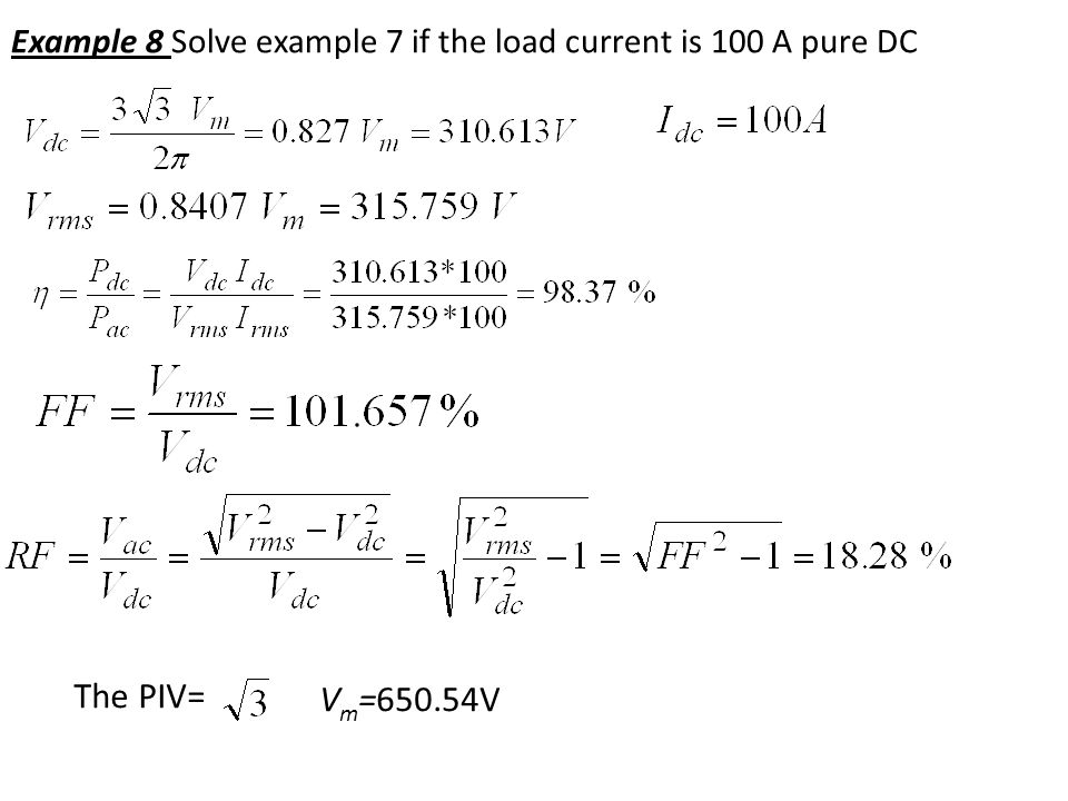 Example 8 Solve example 7 if the load current is 100 A pure DC