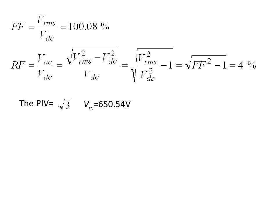 The PIV= Vm=650.54V