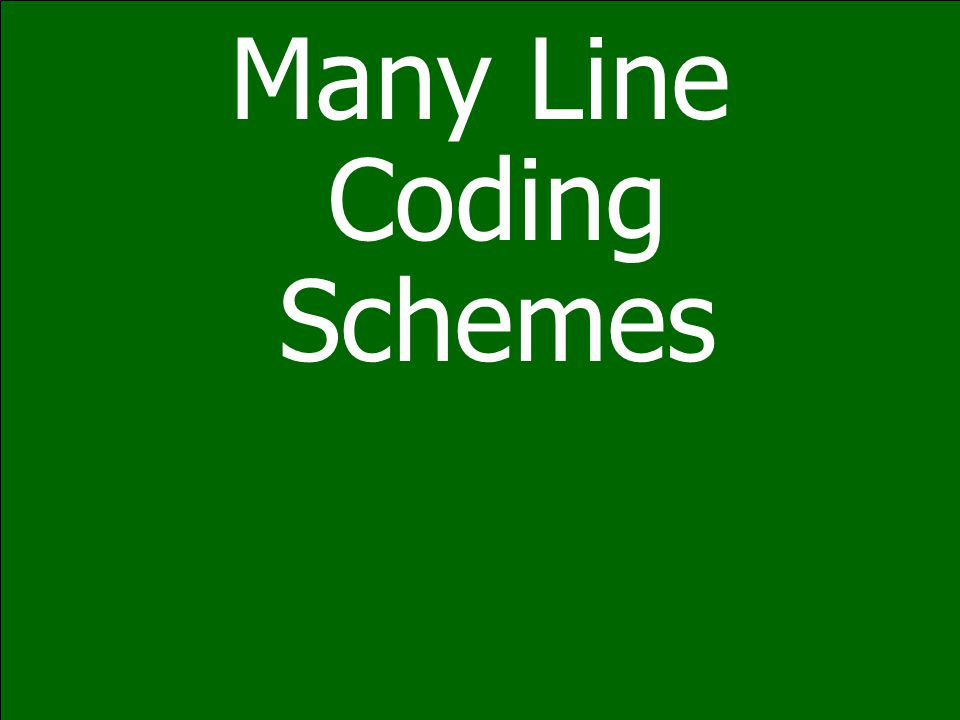 Many Line Coding Schemes