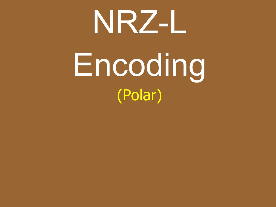 NRZ-L Encoding (Polar)
