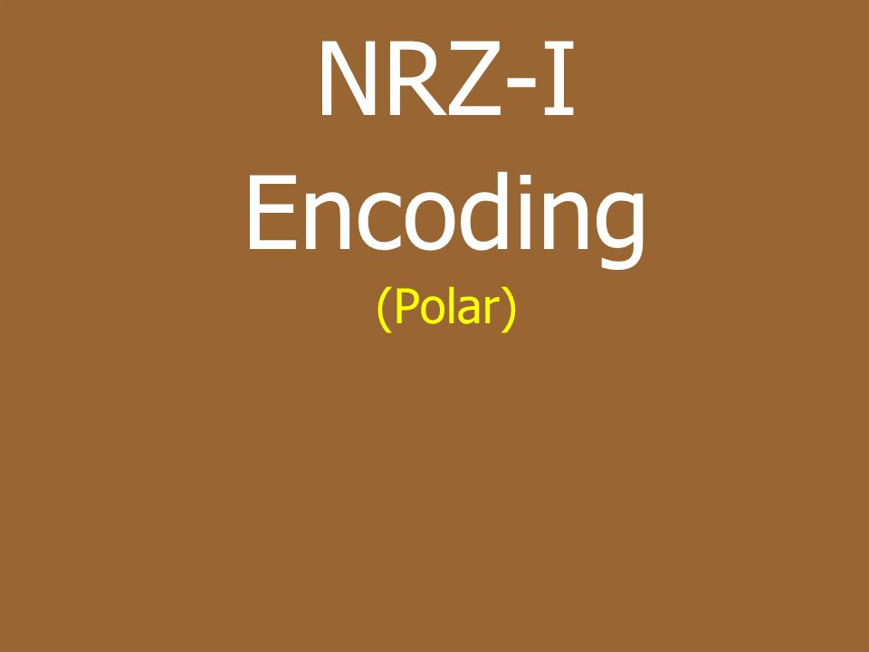NRZ-I Encoding (Polar)