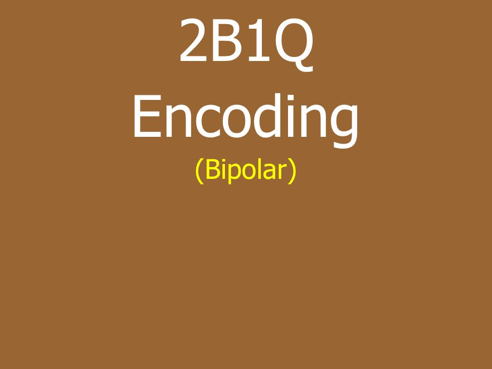2B1Q Encoding (Bipolar)