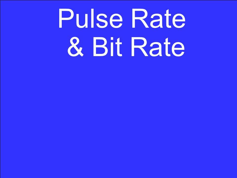 Pulse Rate & Bit Rate