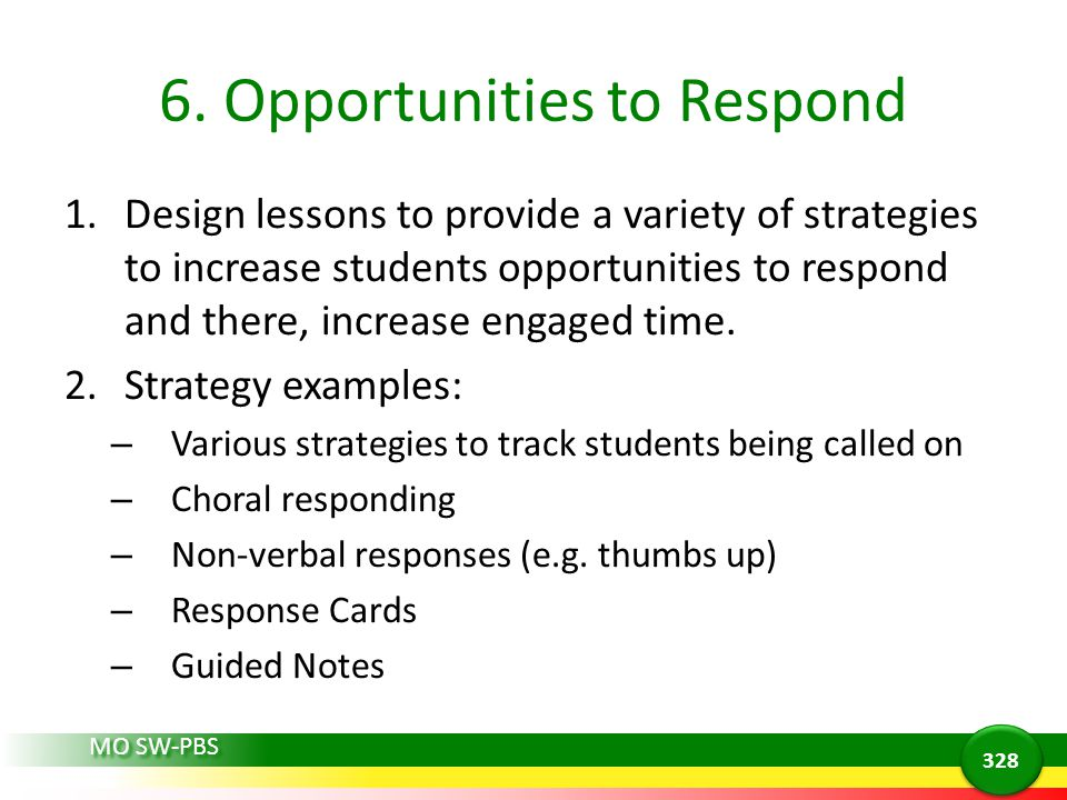 6. Opportunities to Respond