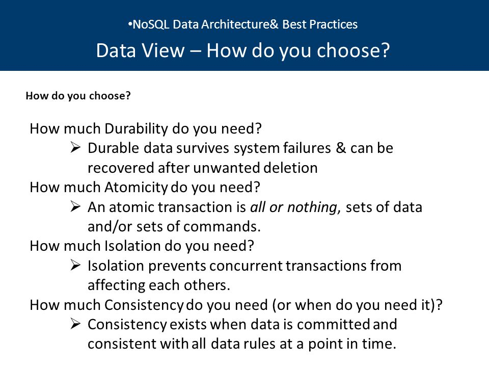 NoSQL Data Architecture& Best Practices Data View – How do you choose