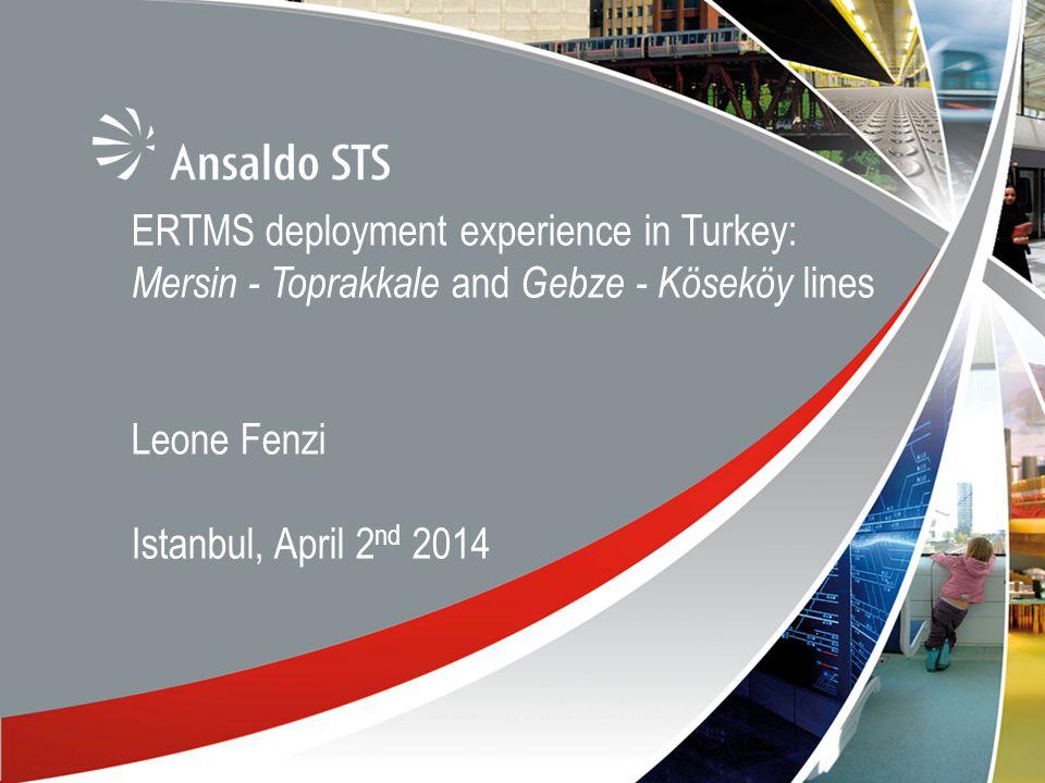 ERTMS deployment experience in Turkey: Mersin - Toprakkale and Gebze - Köseköy lines