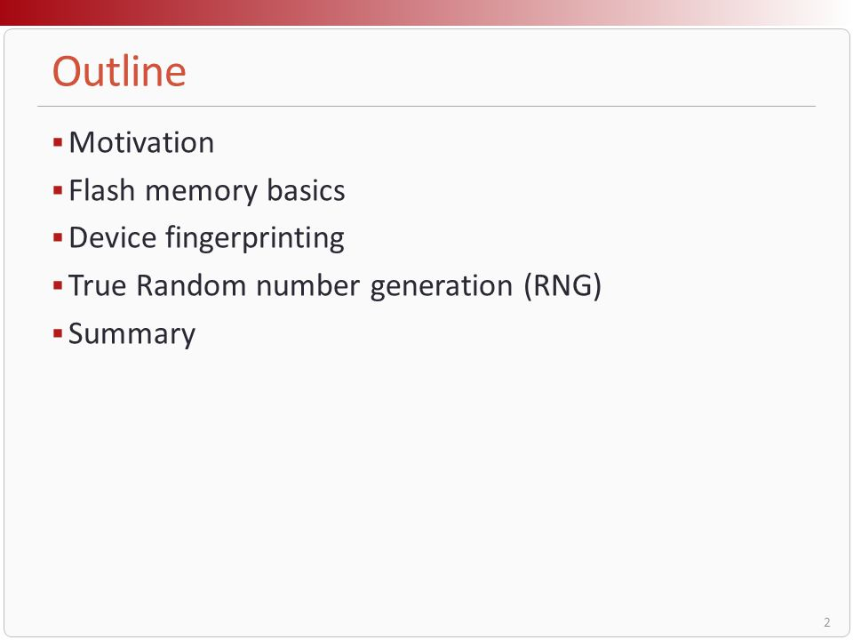 Outline Motivation Flash memory basics Device fingerprinting