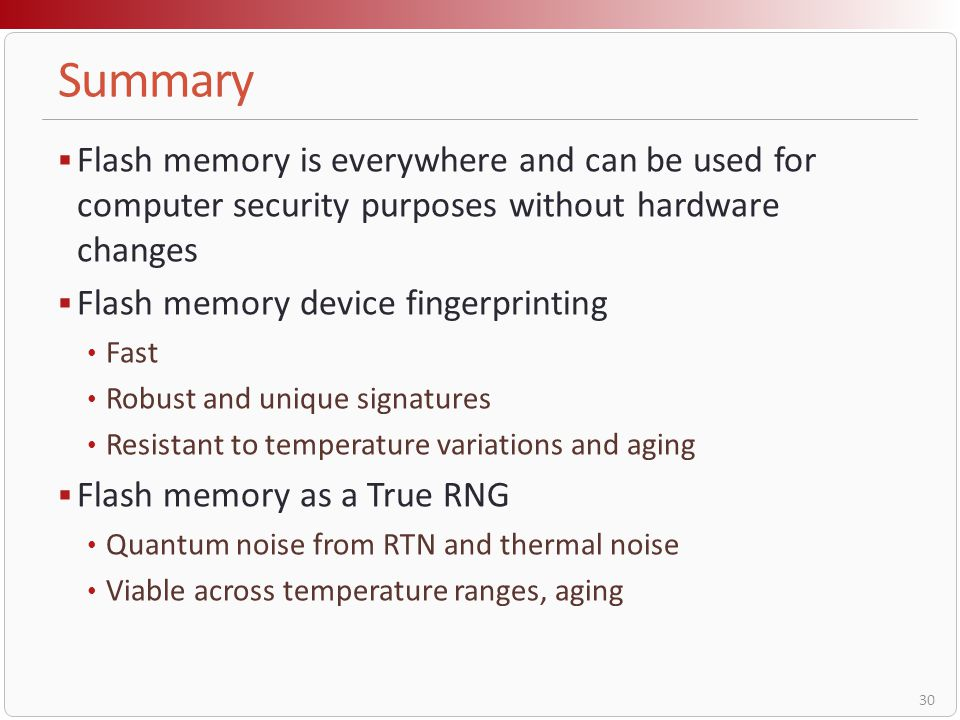 Summary Flash memory is everywhere and can be used for computer security purposes without hardware changes.