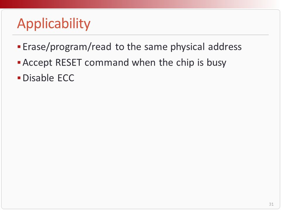 Applicability Erase/program/read to the same physical address