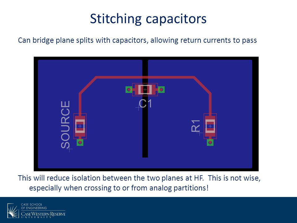 Stitching capacitors Can bridge plane splits with capacitors, allowing return currents to pass. Show DFM checker.