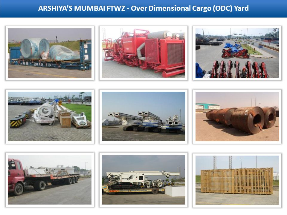 ARSHIYA'S MUMBAI FTWZ - Over Dimensional Cargo (ODC) Yard