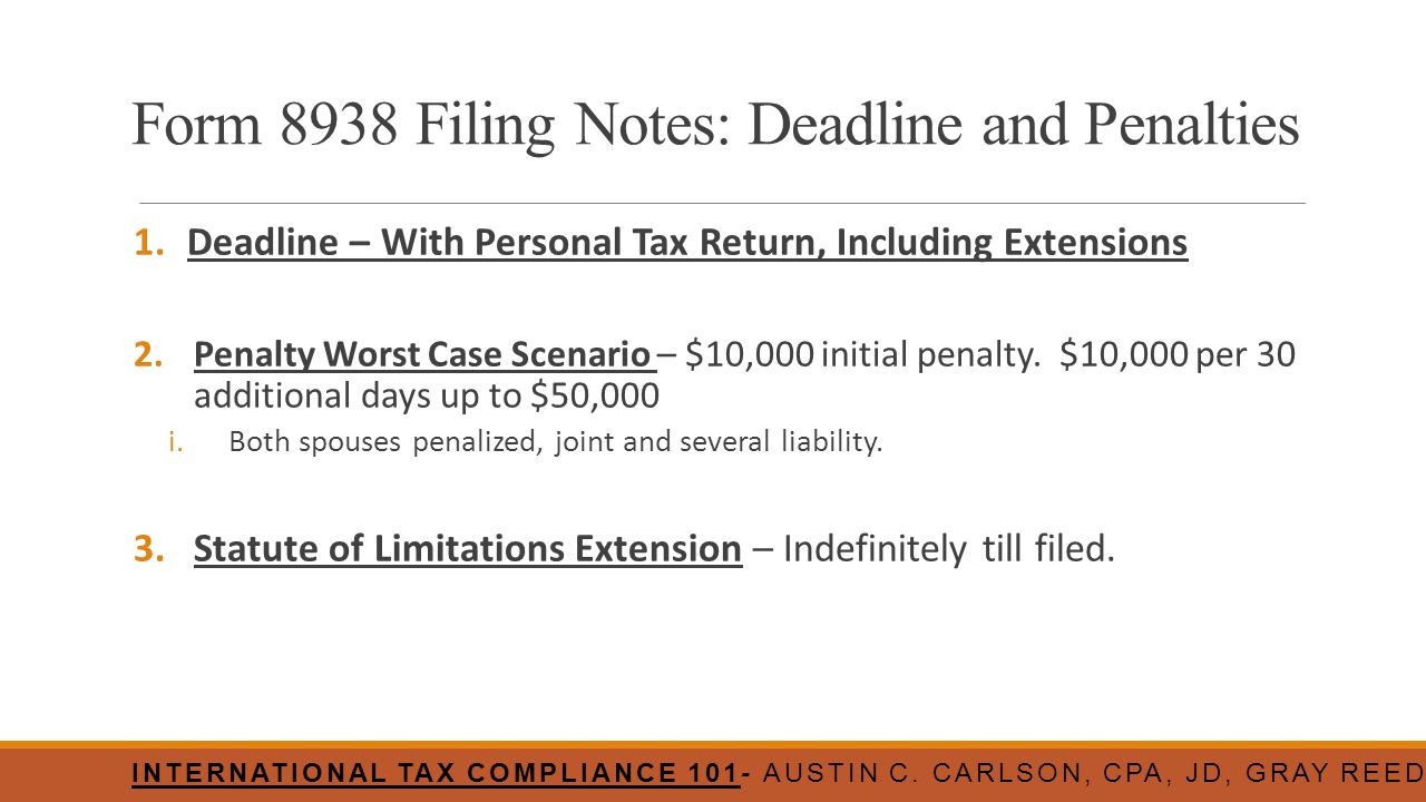 Form 8938 Filing Notes: Deadline and Penalties