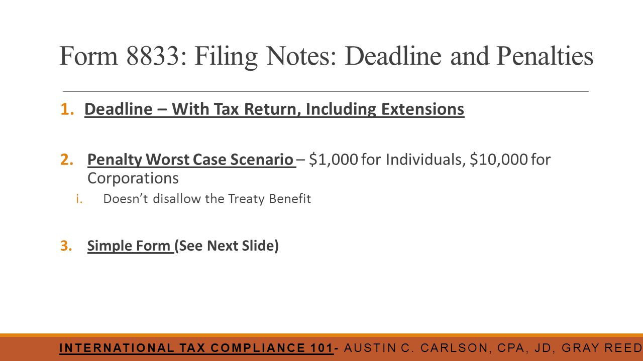Form 8833: Filing Notes: Deadline and Penalties