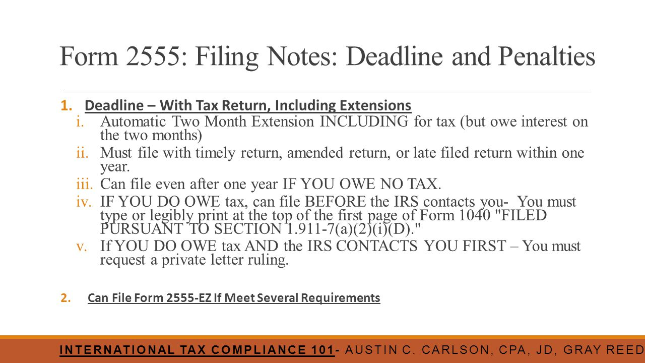 Form 2555: Filing Notes: Deadline and Penalties