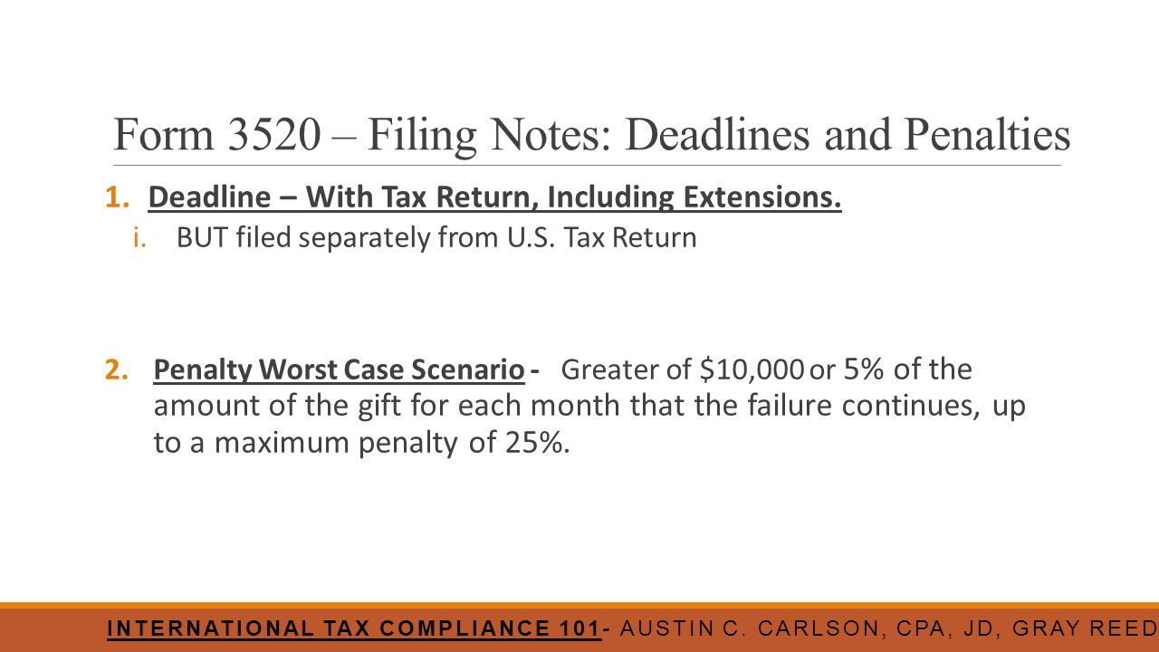 Form 3520 – Filing Notes: Deadlines and Penalties