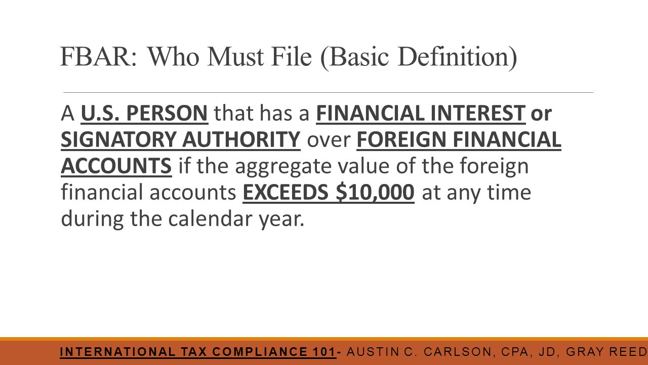 FBAR: Who Must File (Basic Definition)