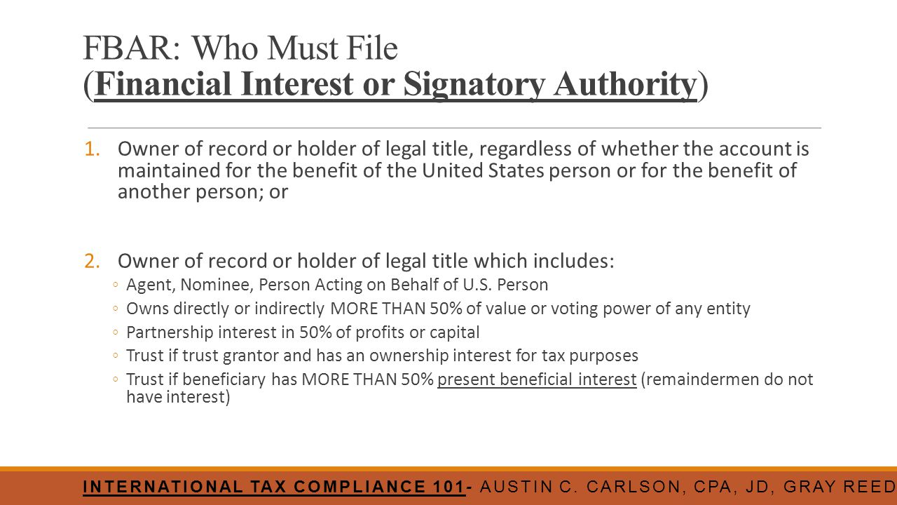 FBAR: Who Must File (Financial Interest or Signatory Authority)