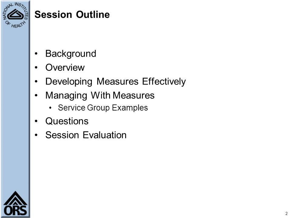 Session Outline Background Overview Developing Measures Effectively