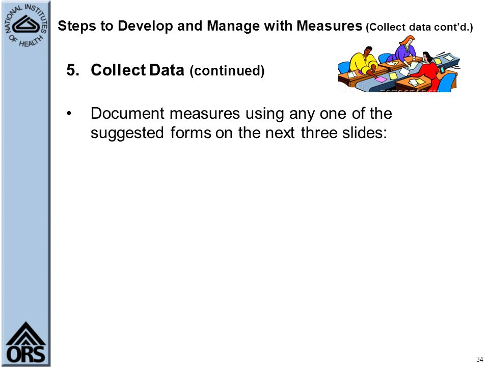 Steps to Develop and Manage with Measures (Collect data cont'd.)