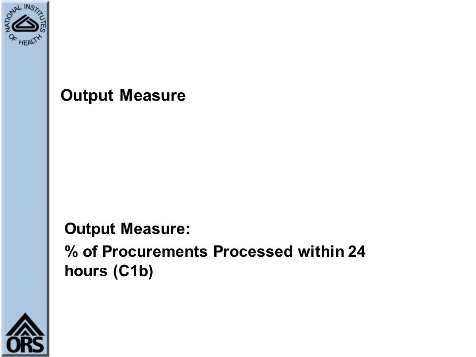 Output Measure: % of Procurements Processed within 24 hours (C1b)