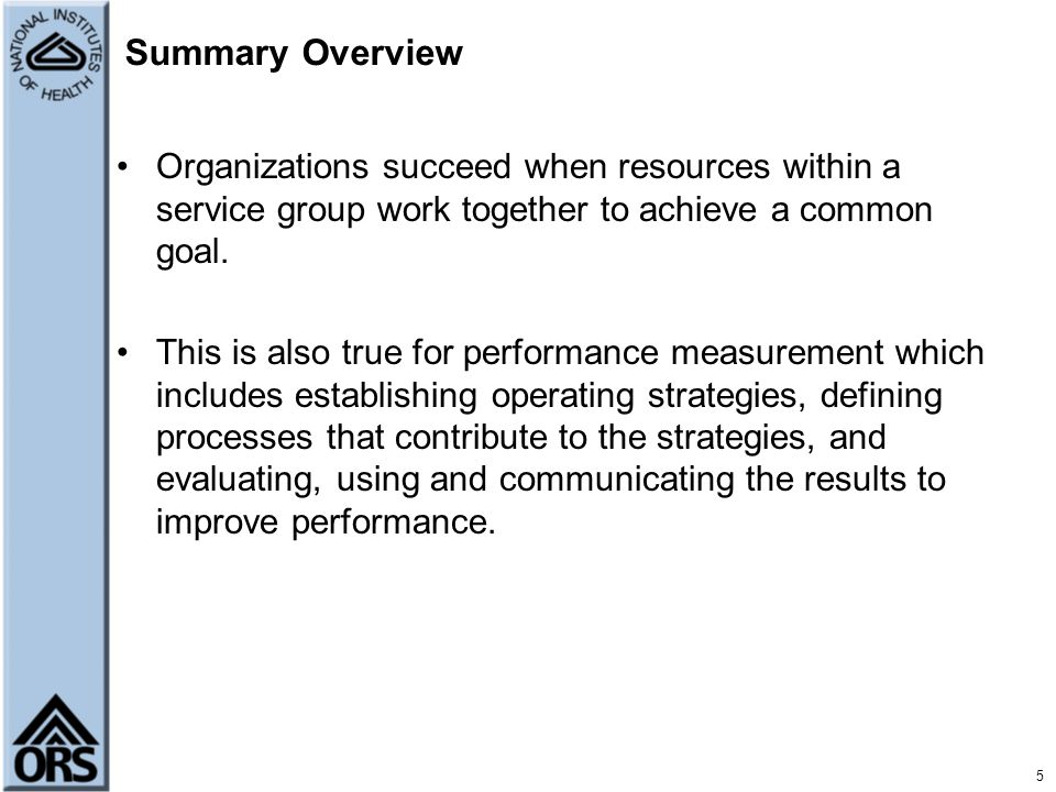 Summary Overview Organizations succeed when resources within a service group work together to achieve a common goal.