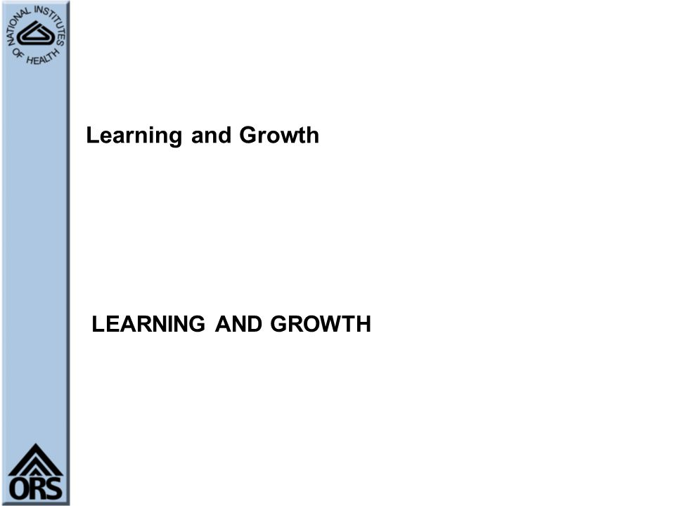 Learning and Growth LEARNING AND GROWTH