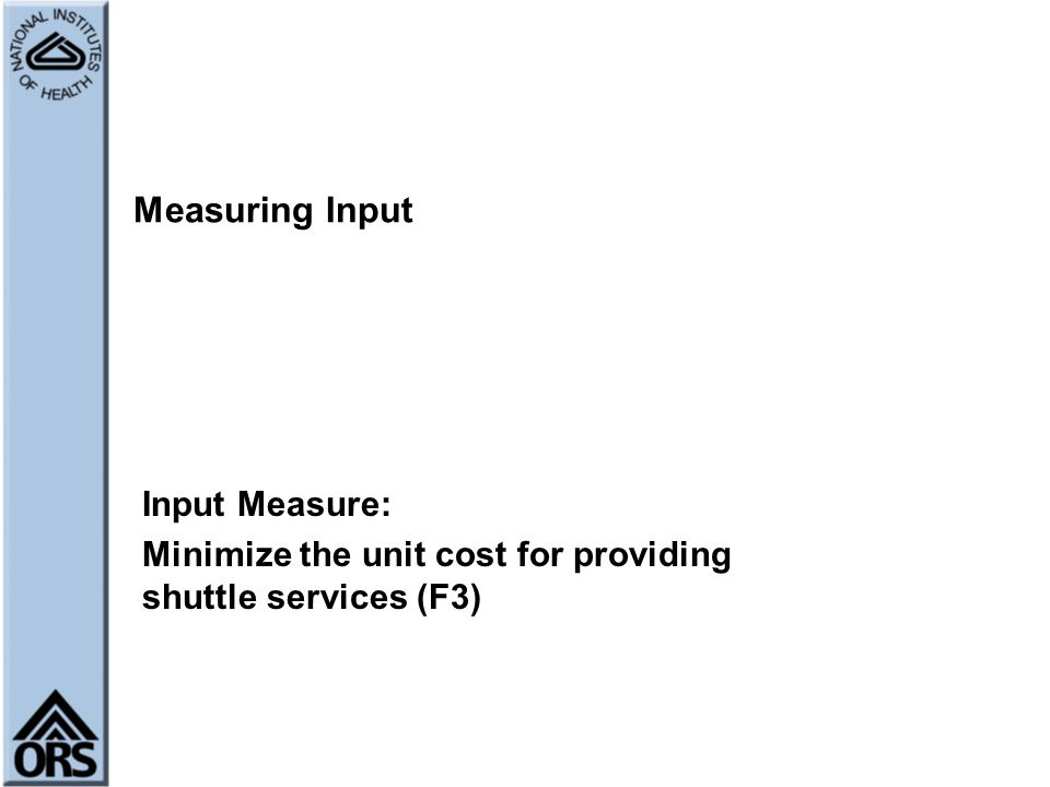 Measuring Input Input Measure:
