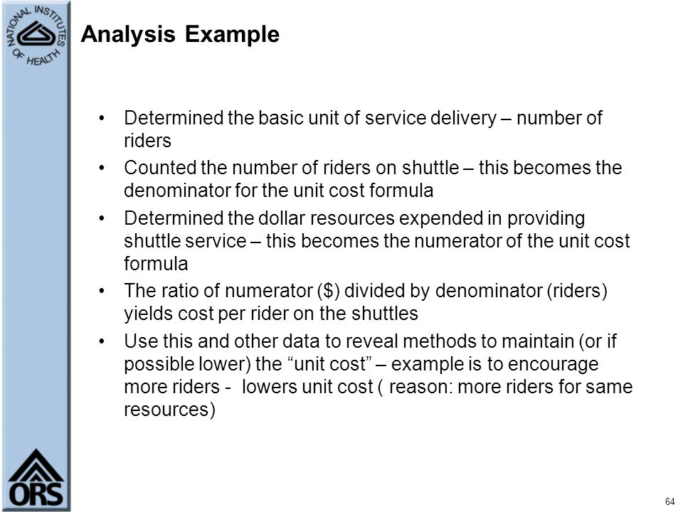 Analysis Example Determined the basic unit of service delivery – number of riders.
