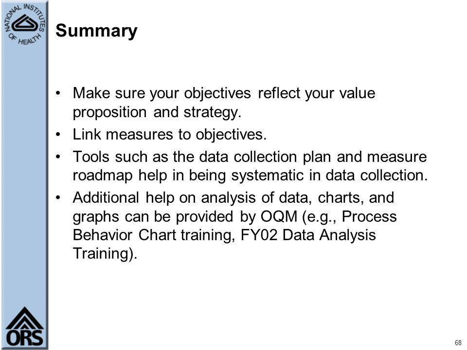 Summary Make sure your objectives reflect your value proposition and strategy. Link measures to objectives.