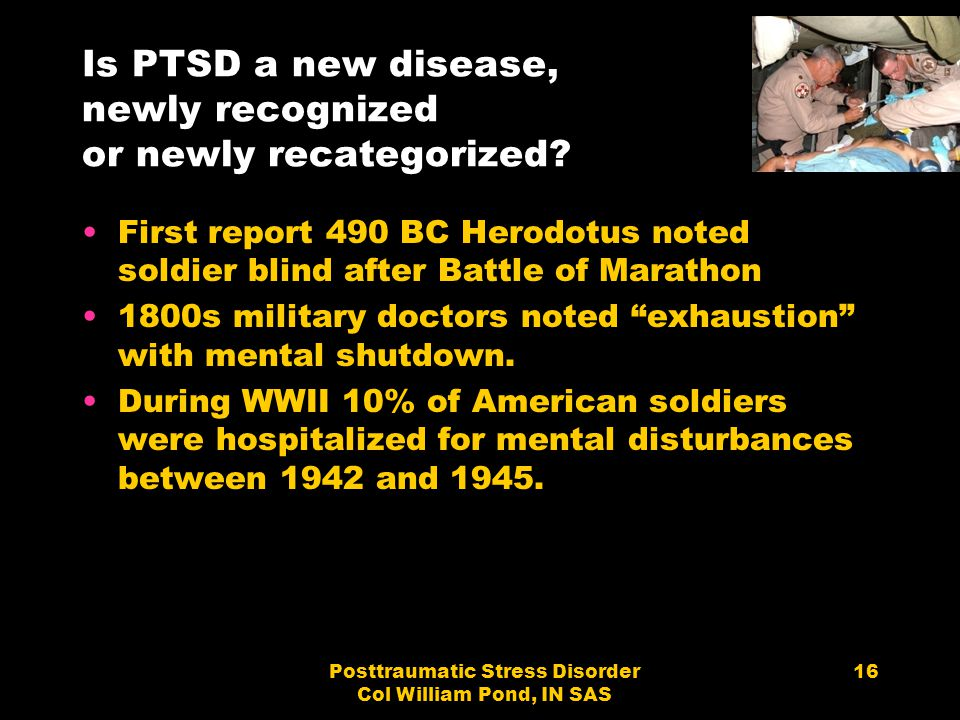 Is PTSD a new disease, newly recognized or newly recategorized