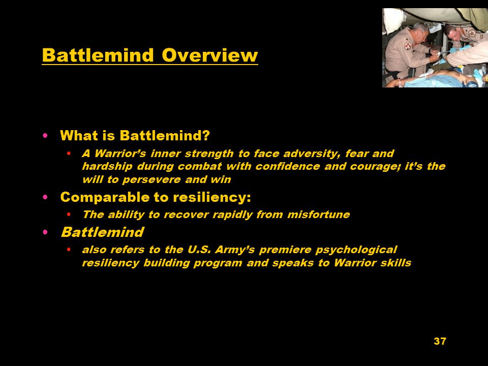 Battlemind Overview What is Battlemind Comparable to resiliency: