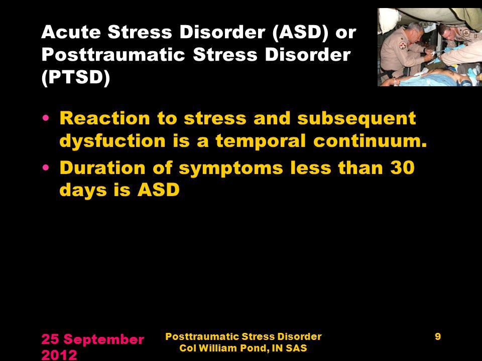Acute Stress Disorder (ASD) or Posttraumatic Stress Disorder (PTSD)