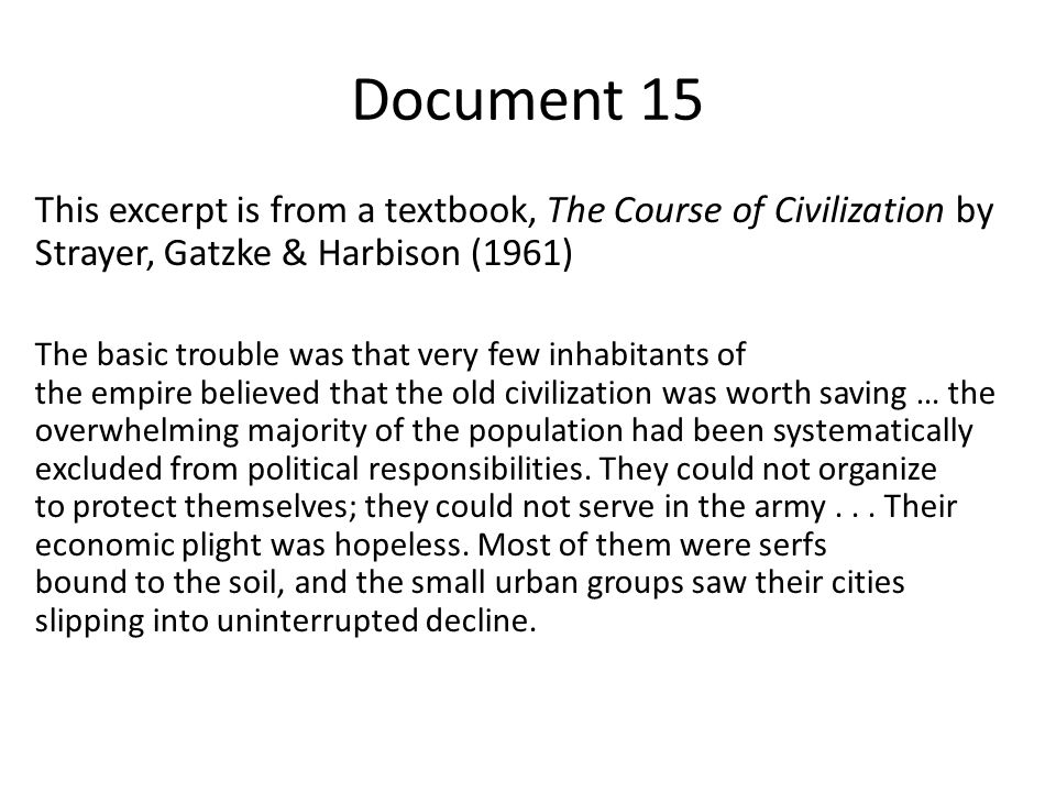 Document 15 This excerpt is from a textbook, The Course of Civilization by Strayer, Gatzke & Harbison (1961)