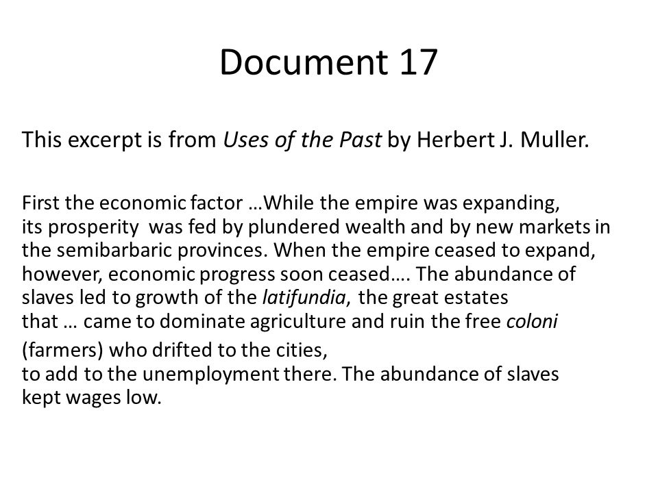 Document 17 This excerpt is from Uses of the Past by Herbert J. Muller.