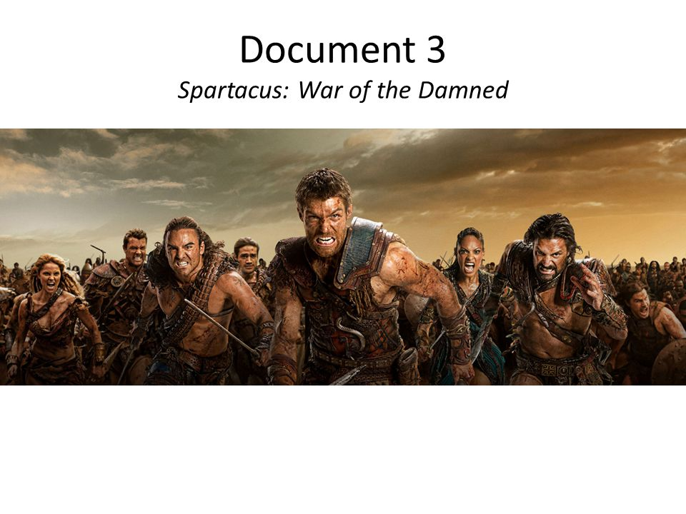 Document 3 Spartacus: War of the Damned